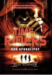 Time Riders. Tom 3.  Kod Apokalipsy T.3 Kod Apokalipsy