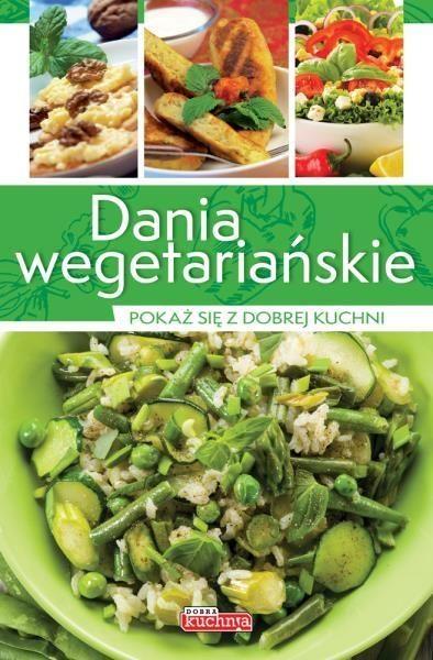 Dobra Kuchnia Ii Dania Wegetariańskie