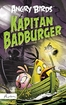 Angry Birds. Kapitan Badburger