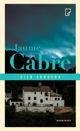 Cie� eunucha - Jaume Cabr�
