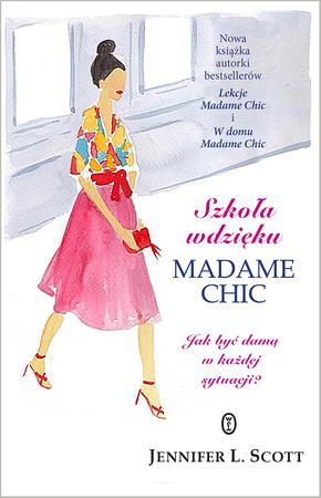 Szko�a wdzi�ku Madame Chic - Agnieszka Kuc i Jennifer L. Scott