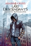 "Assassin""s Creed: Last Descendants. Ostatni potomkowie"
