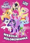 My Little Pony The Movie. Wesoła kolorowanka