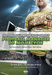 Football Manager to moje życie